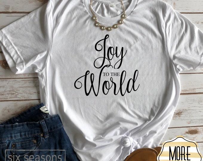 Joy To The World Shirt, Christmas Shirts, Christmas Shirts For Women, Family Christmas Shirts, Christmas Tshirt, Graphic Tee