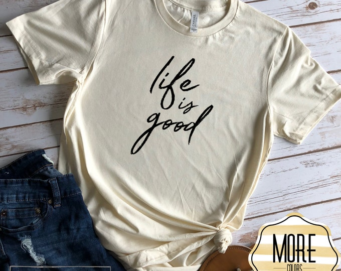Life Is Good, Good Vibes Only, Living My Best Life, Womens Shirts, Good Life Shirt, Happy Everyday, Inspirational Shirt, Gift For Her