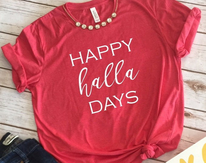 Happy Halla Days, Christmas Shirts, Christmas Shirts For Women, Family Christmas Shirts, Christmas Tshirt, Graphic Tee