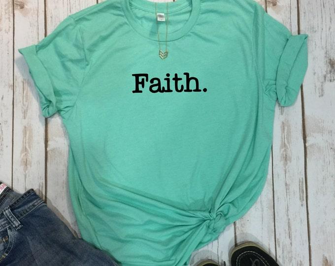Faith, Christian T Shirts, Inspirational, Inspirational Shirts, Christian Shirts, Christian Gifts, Faith Over Fear, Christian Tee, Believe