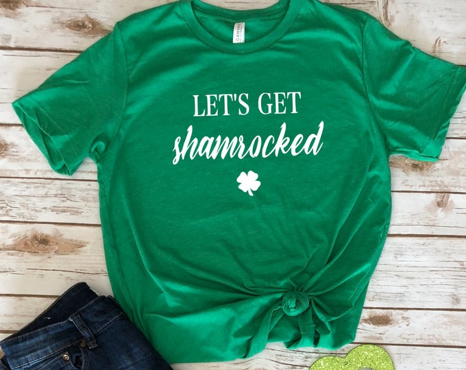 Lets Get Shamrocked, St Patricks Day Shirt Women, Womens Graphic Tee