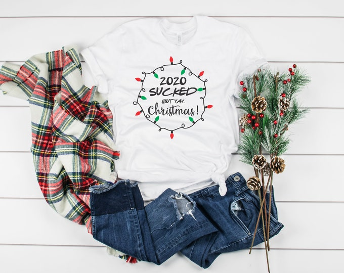 2020 Sucked But Yay Christmas, Funny Womens Christmas Shirts, Womens Graphic Tshirt