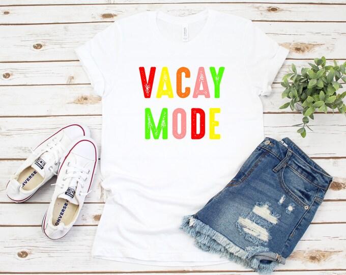 Vacay Mode, Vacay Shirt, Vacation Womens shirt, Vacay Friend Vacation, Spring Brake Tee, Summer Vacation Tshirt, Beach Shirt