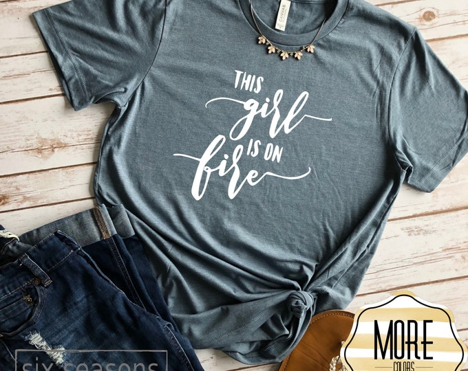 This Girl Is On Fire Shirt, Unisex Short Sleeve Shirt for Women