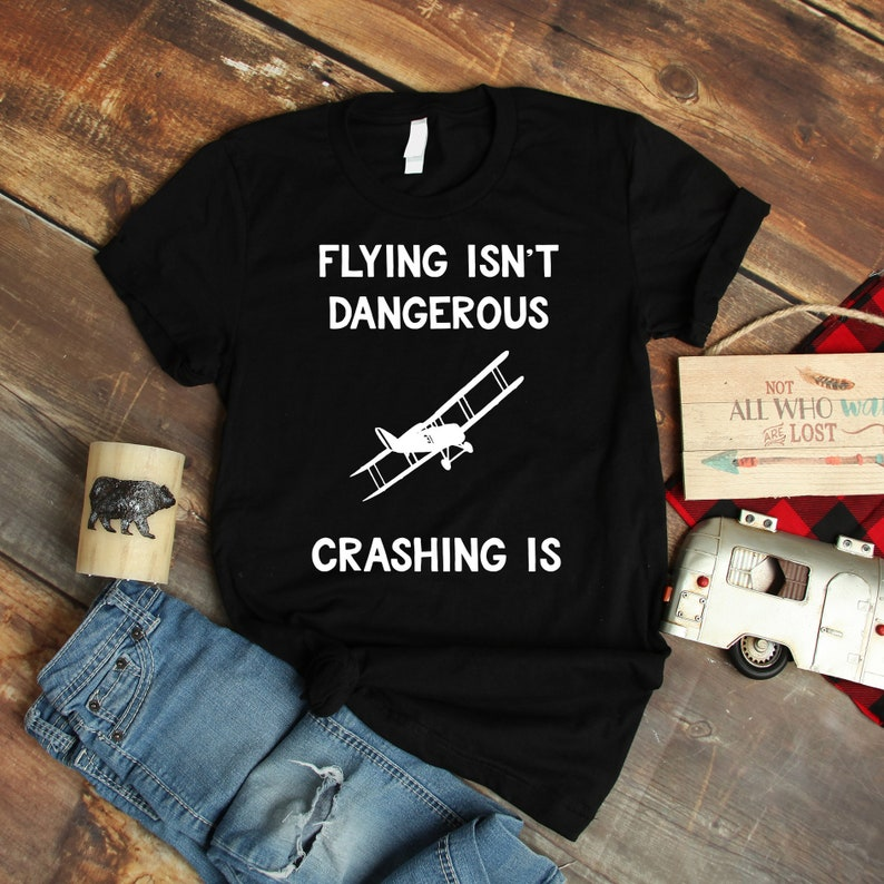 b478734ca Pilot Humor Shirt Flying Isn't Dangerous Crashing Is | Etsy