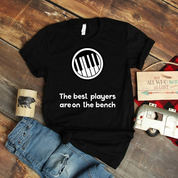 e1c7313024 Piano Student Shirt The Best Players Are On The Bench Music | Etsy