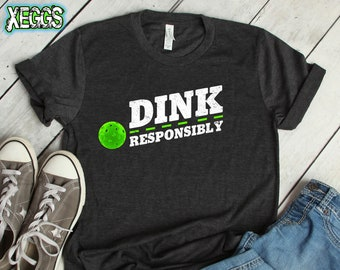 cb26bfdb7d Dink Responsibly, Pickleball, Pickleball Gifts, Retirement Gift, Sports  Gift, Grandma Gift, Grandfather Gift, Dink Shirt, Pickleball T shirt