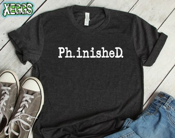 0c3d662a0 PhinisheD, PhD Graduation Gift, College Student Gift, PhD Gift, PhD, Class  of 2019, Graduation Gift, PhD Gifts, PhD Tshirt, PhinisheD Shirt