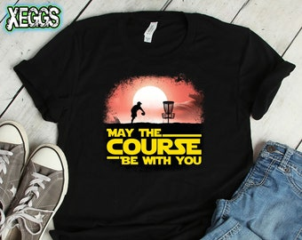 ae3813e9 Disc Golf, May The Course Be With You, Nerdy Gifts, UFO, Disc Golf Gifts,  Dad Gift, Sci Fi, Space, Fathers Day Gift, Disc Golf Shirt