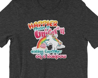 "Premium ""Happier than a Unicorn Eating Cupcakes on a Rainbow"" Cute & Funny Unicorn Shirt"