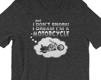 "Premium ""I Don't Snore! I Dream I'm a Motorcycle"" Funny Motorcycle Shirt"