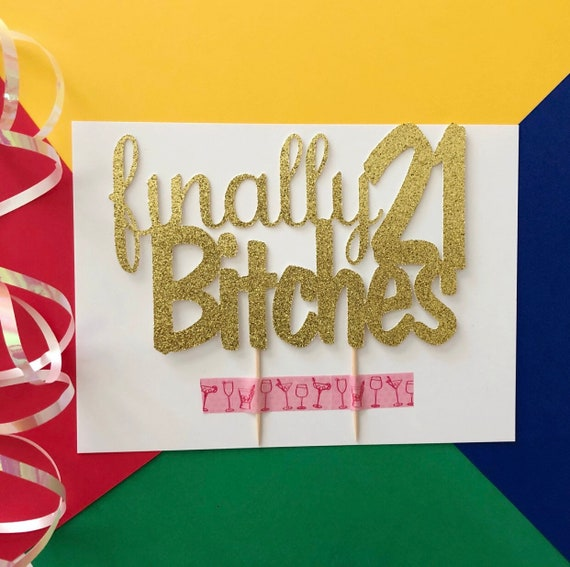 Pleasing Finally 21 Bitches Cake Topper 21St Birthday Cake Topper Etsy Personalised Birthday Cards Veneteletsinfo