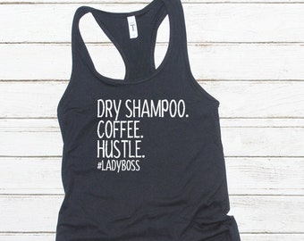 0d30e4395c2 Lady Boss Tank Top - Gym Tank - Work Out Top - Birthday - Best Friend Gift  - Mom Shirt - Gym Mom - Dry Shampoo - Hustle - Coffee Tank
