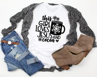 0ea6c702 Girl Loves Cocoa and Jesus Shirt - Custom Tee - Hot Chocolate - Christmas  Shirt - Jesus and Cocoa - Secret Santa - Christmas Gift - T-Shirt