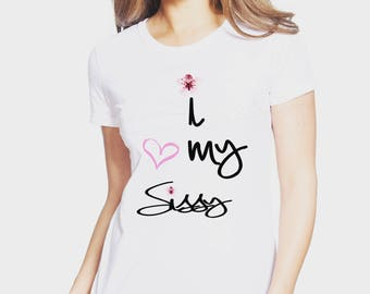 I love my sissy