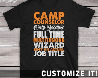 3bbbcbe5370d Camp Counselor Saying T-Shirt Gift For Counselor Only Because Full Time  Wizard Isnt An Actual Job Title Short-Sleeve Unisex T-Shirt