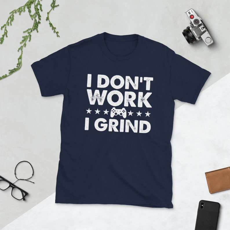 Vintage Gaming tshirt I Dont Work I Grind Gift for gamer On Navy