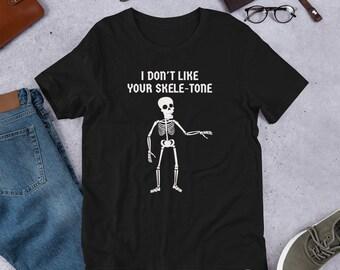 Skeleton Pun tshirt, Funny Halloween Shirt, I Dont Like Your Skele Tone tee, Spooky Human Skeleton tshirt for Halloween Adult Kids Shirt