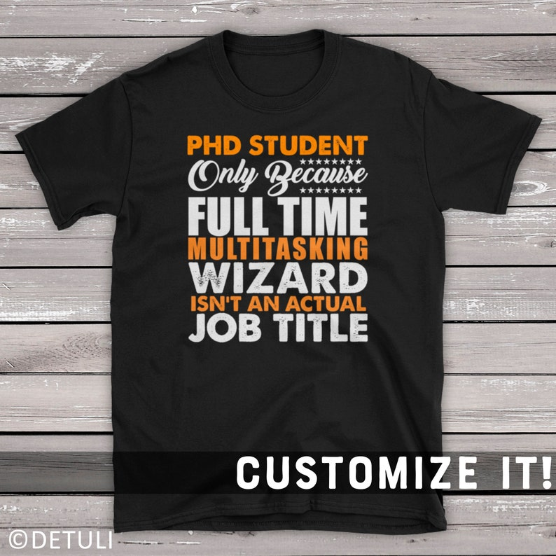 PHD Student Saying T-Shirt Gift For Student Only Because Full image 0