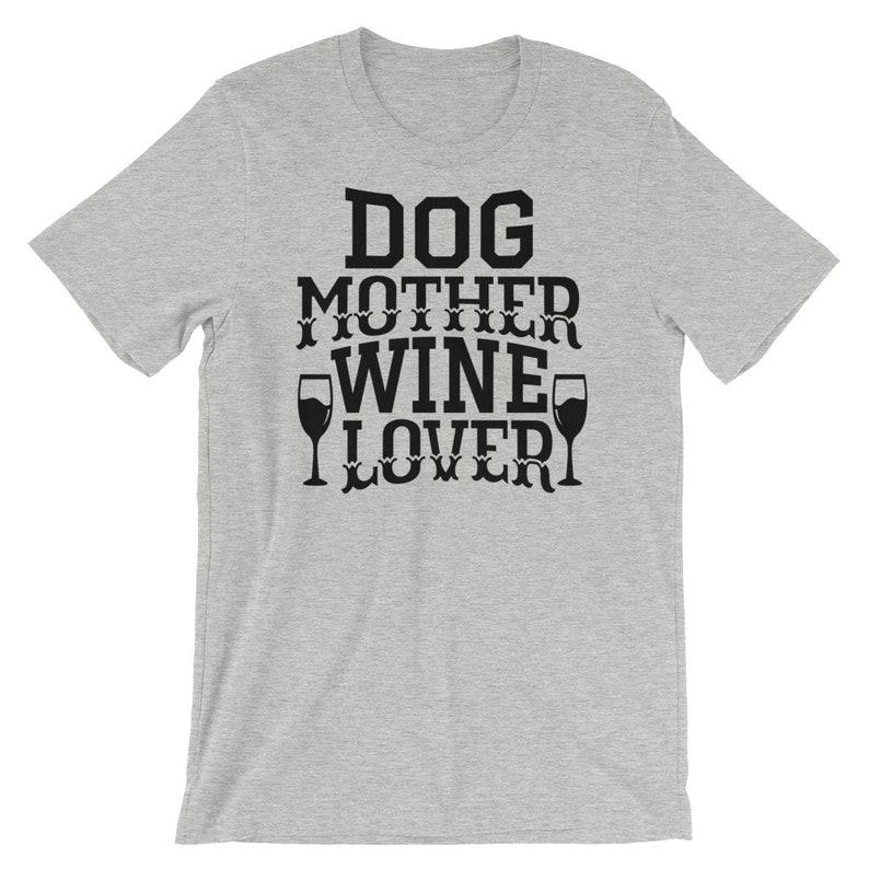 Dog Mother Wine Lover T Shirt Wine Drinker TShirt Gift For image 0