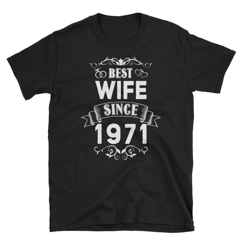 Best Wife Since 1971 Shirt Cute 48th Wedding Anniversary Tee image 0