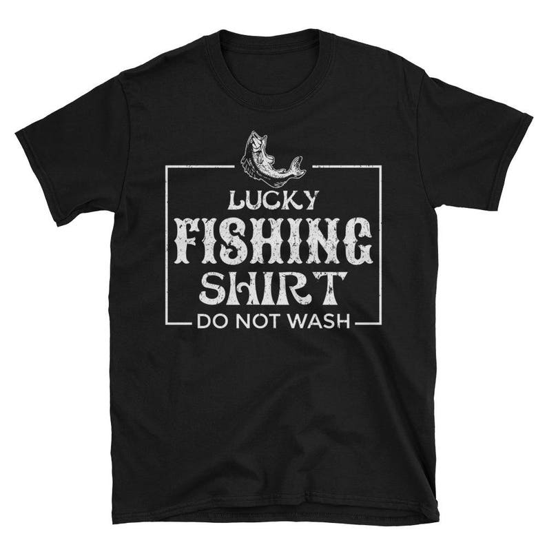 Funny Fisherman Shirt Lucky Fishing Shirt Do Not Wash image 0