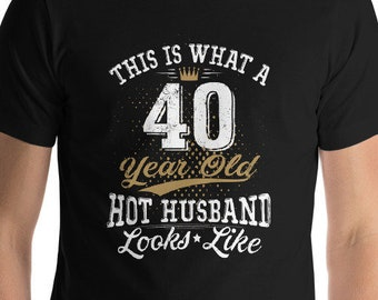 8e3322b5246b 40th Birthday Gift, Shirt Turning 40, 40 Years Old, Vintage Birthday Shirt,  Gift for Him, Fathers Day Gift, Hot Husband, Personalized Age