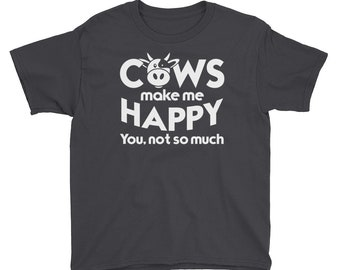 Cows Make Me Happy You Not So Much Youth T-Shirt