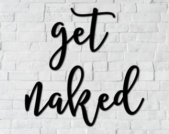 Get Naked Bathroom Quote Wooden Novelty Plaque Sign Gift fcp64