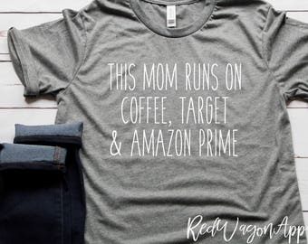 This Mom Run On Coffee Target & Amazon Prime | Unisex Jersey Short Sleeve T- Shirt | Mom Tee | Womans T-Shirt | Unisex Sized T-shirt | 051