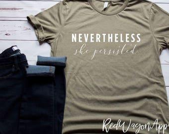 Nevertheless She Persisted  | Unisex Jersey Short Sleeve T- Shirt | Nevertheless She Persisted T-Shirt | Unisex Sized T-shirt | 246