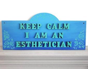 Spa Decor, Esthetician Gift, Beauty Salon Decor, Keep Calm I'm An Esthetician Sign, Birthday Gift, Wooden Salon Door Sign, Spa Wall Art Sign