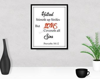 Hatred stirreth up strifes but love covereth all sins Proverbs 10-12 Scripture Printable,Christian Printable, Bible Verse Print, Faith Print
