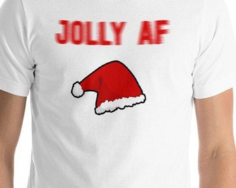 ec24b8cb Santa Hat For Adults Jolly AF Shirt Christmas Holiday Season Fun Tee