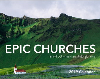 Epic Churches : Beautiful Churches in Breathtaking Locations 2019 Wall Calendar | Religious Gift | Christian Gift | Church Gift