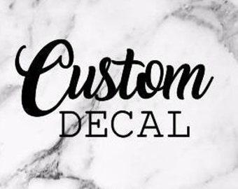 Custom Decal, custom vinyl decal, personalize decal, custom logo decal, custom sticker, custom car decal, name decal, custom decal design