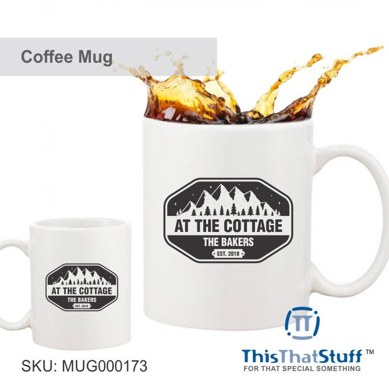 Custom Printed Coffee Mug  At The Cottage  Mountains image 0
