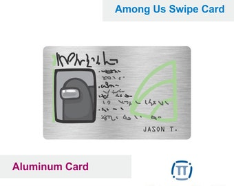 Among Us Swipe Card   Custom Printed With Name or any text on a Real Aluminum Metal Card *** Best Gift idea 2020