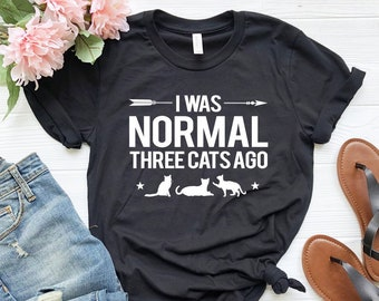I Was Normal Three Cats Ago funny cat lady t-shirt mum present womens humour top