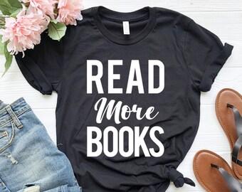 Read More Books Shirt, Book Lover, Librarian t-shirt, Librarian Shirt, English Teacher Shirt, Teacher Shirts, Bookworm Shirt, Reading Shirt