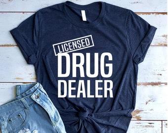 18c037e8 Pharmacist Shirt, Licensed Drug Dealer, Gift for Pharmacist, Pharmacist, Pharmacy  Shirt, Pharmacist t-shirt, Pharmacy School, Pharmacy Tech