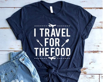 fe119dd698 I Travel For Food T shirt - Travel shirt - Adventure shirt - Travel shirts  - Travel Tees - Food lover - Food Shirts - Funny Food Shirt