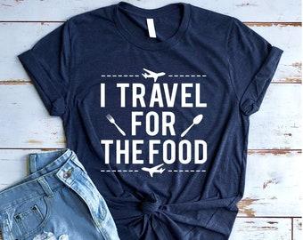 0565caced I Travel For Food T shirt - Travel shirt - Adventure shirt - Travel shirts  - Travel Tees - Food lover - Food Shirts - Funny Food Shirt