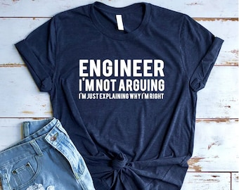 9172b9b058 Engineer I'm Not Arguing Shirt, Engineer Shirt, Engineer Gift, Engineering  Degree, Engineer Student, Engineer Teacher, Chemical Engineer