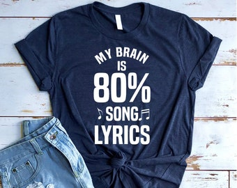 cb5dfe1df Music Shirt, Music Lover, Musician Shirt, Musician Gift, Singer Shirt, My  Brain is 80% Song Lyrics, Womens Music, Band Shirt, Lead Singer