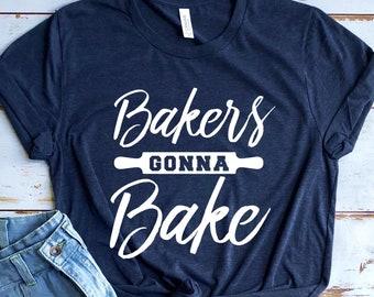 Bakers Gonna Bake Shirt, Gift for Baker, Baking Tee, Baking Lover, Funny Baker Shirt, Baking Gift, Cute Baking T-Shirt, Bakery Worker
