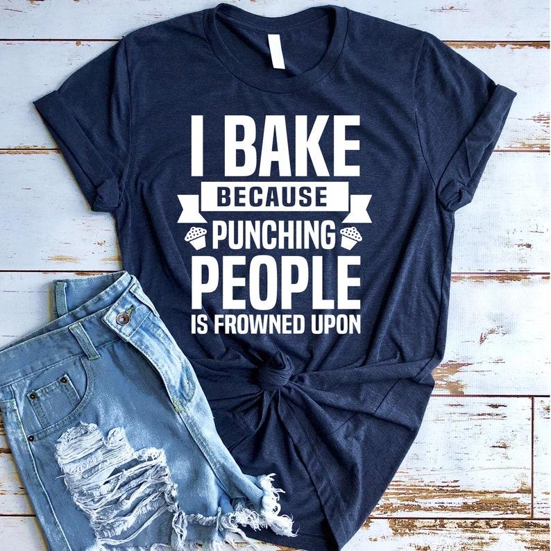 Funny Baking Shirt Gift for Baker Bakers Shirt Baking image 0