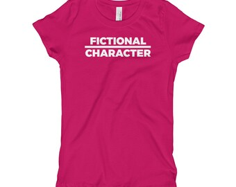 Fictional Character Girl's T-Shirt // Funny Real-Life Character Shirt // Cool Fictional T Shirt // Narrative Work Art Tee