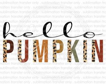 Hello pumpkin sublimation transfer, Fall transfer, Autumn, Ready to press heat transfer, Printed sublimation transfer