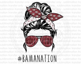 Messy bun sublimation transfer, #Bamanation, Football, Elephant, Ready to press heat transfer, Printed sublimation transfer